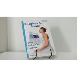"""Livre de Laurence Salomon """"Respirez la santé grâce au Bol d'air Jacquier"""" édition Grancher"""
